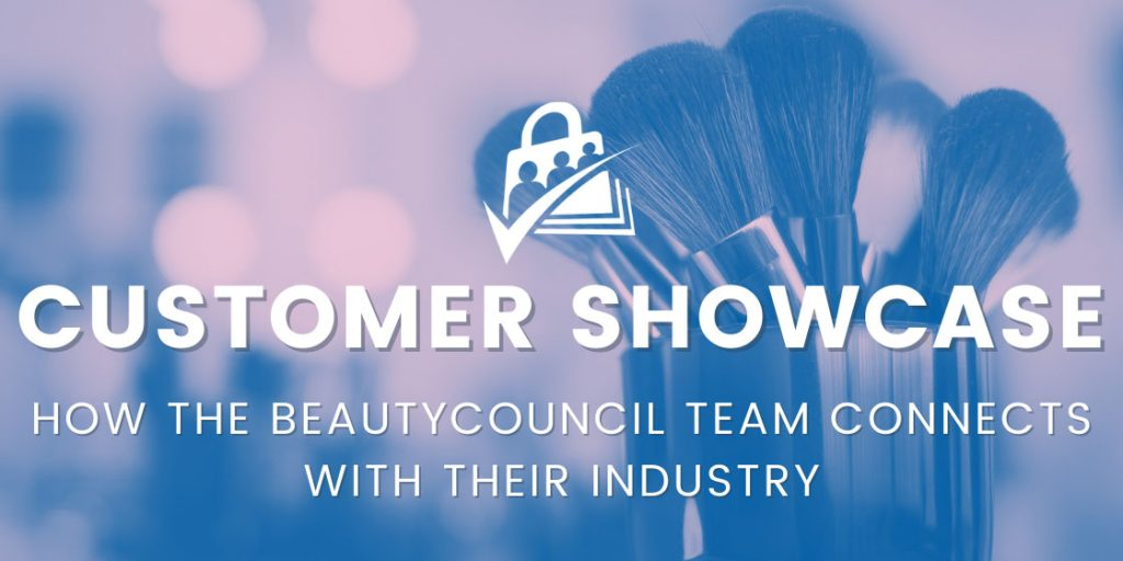 Banner image for Customer Showcase on BeautyCouncil, an Association Membership Site