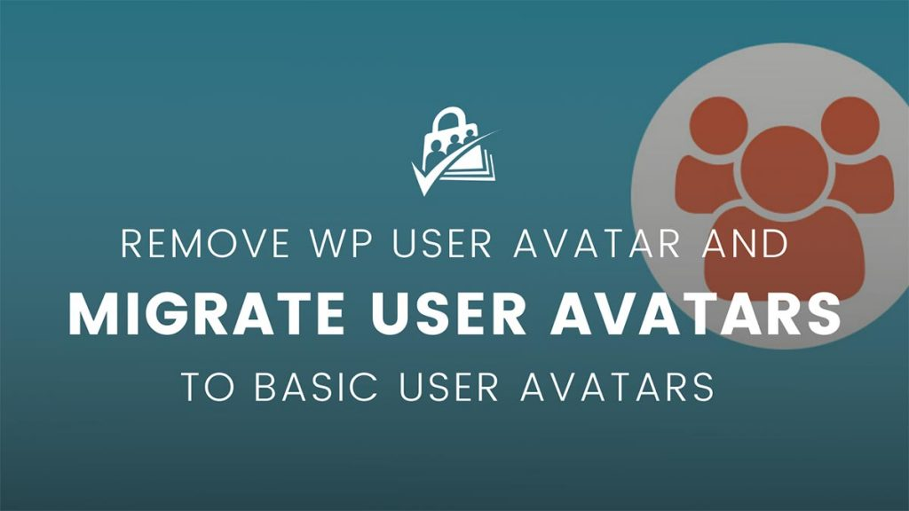 Banner graphic for Migrating WP User Avatar to Basic User Avatars