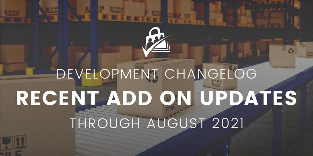 Development Changelog for Recent Add On Updates through August 2021