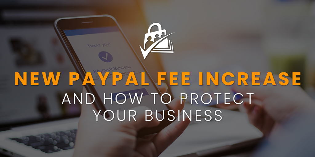 New PayPal Fee Increase & How to Protect Your Business