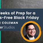 Banner for Six Weeks of Prep for a Stress-Free Black Friday Weekend