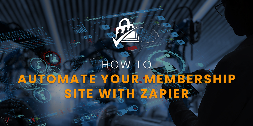 How to Automate your membership site with Zapier