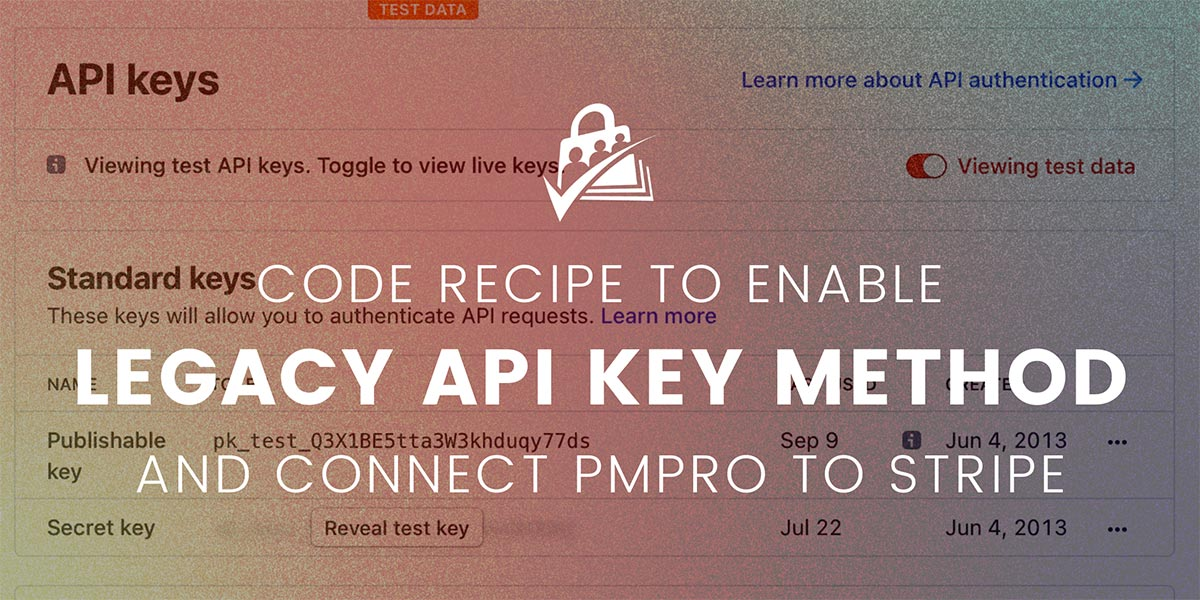 Banner for the Code Recipe Guide to Enable Legacy API Key Settings Field for Stripe in PMPro