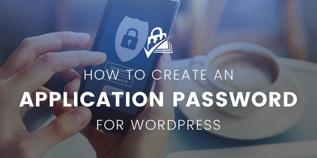 Create WordPress Application Password for Authentication
