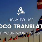 Banner for How to Use Loco Translate With Your WordPress Site