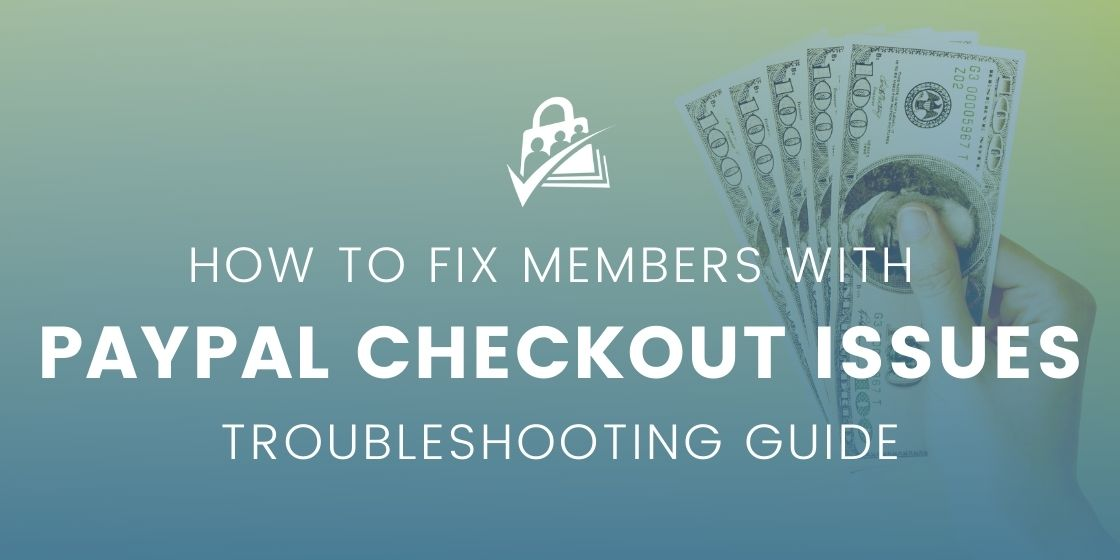 Banner graphic for How to Fix Members with PayPal Checkout Issues Troubleshooting Guide